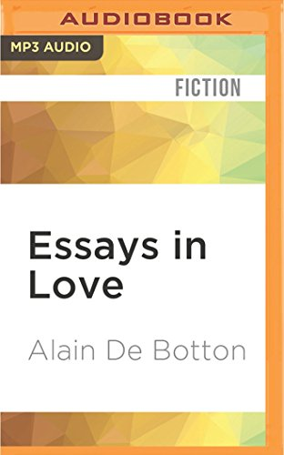 alain de botton essays in love goodreads Essays in love: alain botton, james wilby: 9781531871918: books alain de botton has published five non-fiction books: a sequel on long-term relationships and tragic love would complete essays on love.
