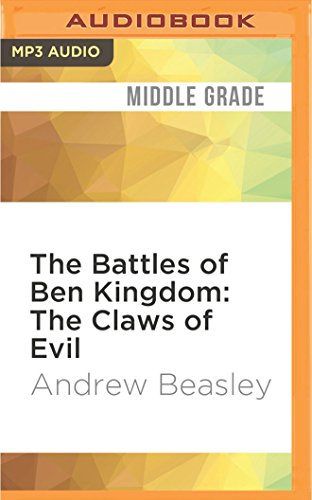 The Battles of Ben Kingdom: The Claws of Evil: Andrew Beasley