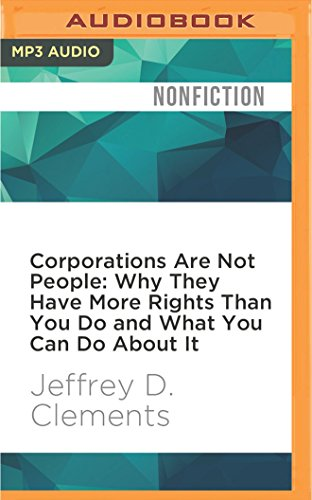 Stock image for Corporations are Not People: Why They Have More Rights Than You Do and What You Can Do About it (CD-Audio) for sale by Book Depository International