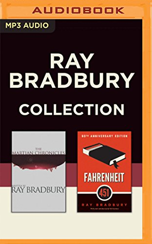 Ray Bradbury - Collection: The Martian Chronicles & Fahrenheit 451: Ray Bradbury