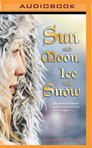 Sun and Moon, Ice and Snow: Jessica Day George