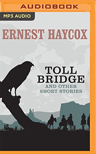 Toll Bridge and Other Short Stories: Toll: Haycox, Ernest/ Peters,