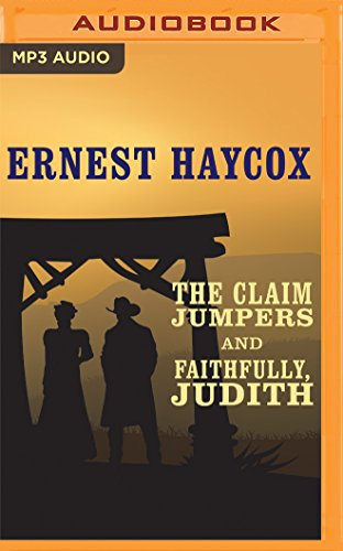 The Claim Jumpers and Faithfully, Judith: Haycox, Ernest/ Rohan,