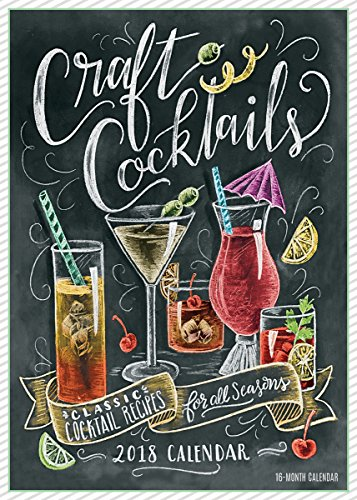 Craft Cocktails 2018 Wall Calendar: Classic Cocktails: Lily and Val