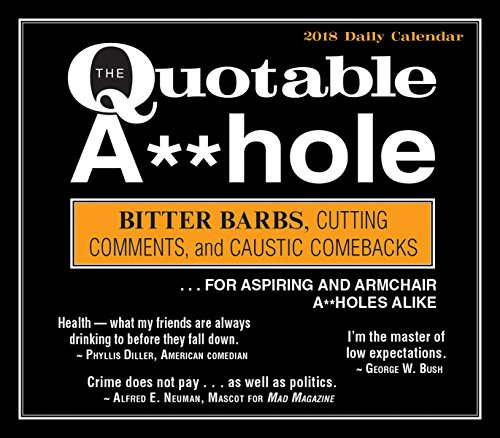 The Quotable A**Hole: Bitter Barbs, Cutting Comments,: F&W Media