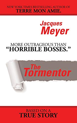 The Tormentor: Jacques Meyer