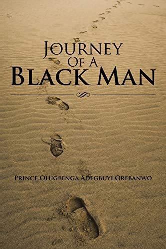 Journey of a Black Man: Prince Olugbenga Adegbuyi Orebanwo