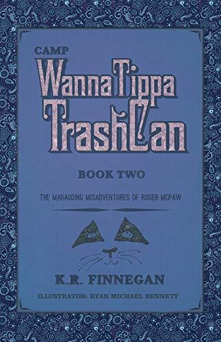 9781532000928: Camp Wannatippatrashcan: The Marauding Misadventures of Roger Mcpaw, Book 2