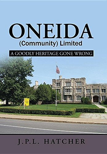 Oneida (Community) Limited: A Goodly Heritage Gone