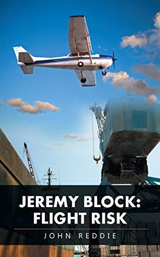 9781532006579: Jeremy Block: Flight Risk