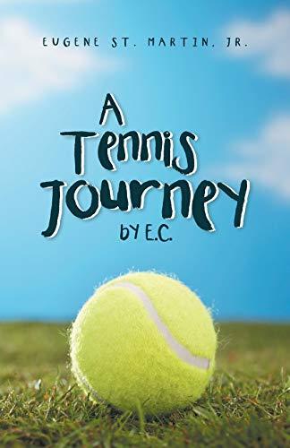 A Tennis Journey by E.C.: Eugene St. Martin