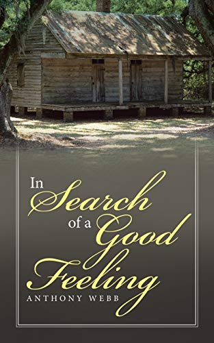 In Search of a Good Feeling: Webb, Anthony
