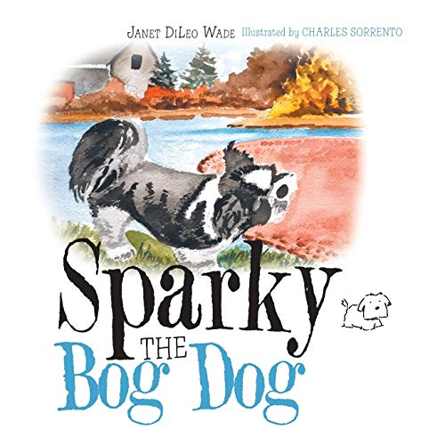 Sparky the Bog Dog: Wade, Janet DiLeo