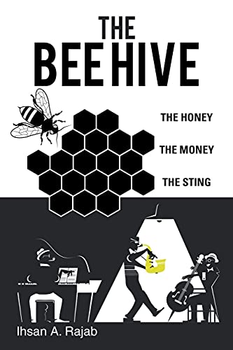 9781532065217: The Bee Hive: The Honey the Money the Sting