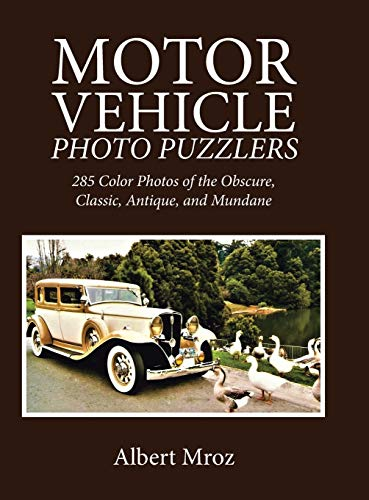9781532071874: Motor Vehicle Photo Puzzlers: 285 Color Photos of the Obscure, Classic, Antique, and Mundane