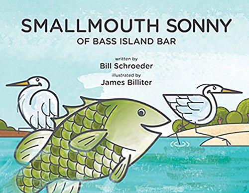 Smallmouth Sonny of Bass Island Bar : William Schroeder