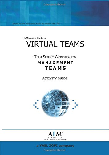 Virtual Teams Activity Guide, Based on The Acclaimed Book by Author and Leading Virtual Team Expert...