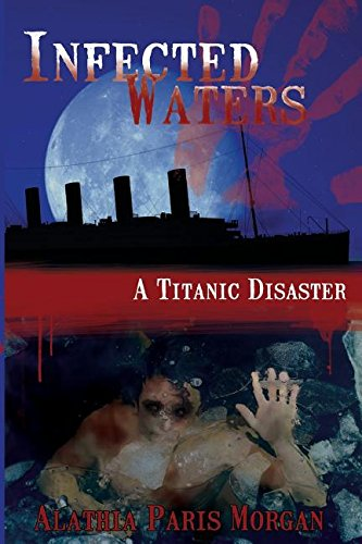 9781532315206: Infected Waters: A Titanic Disaster