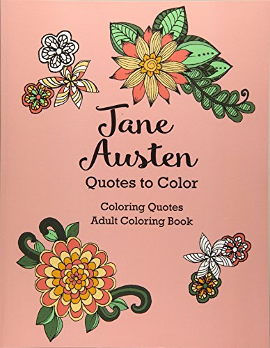 9781532400056: Jane Austen Quotes to Color: Coloring Book Featuring Quotes from Jane Austen (Coloring Quotes Adult Coloring Books)