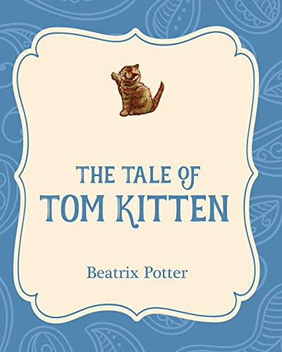 9781532400186: The Tale of Tom Kitten (Xist Illustrated Childrens Classics)