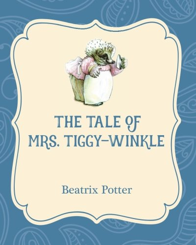 9781532400216: The Tale of Mrs. Tiggy-Winkle (Xist Illustrated Childrens Classics)