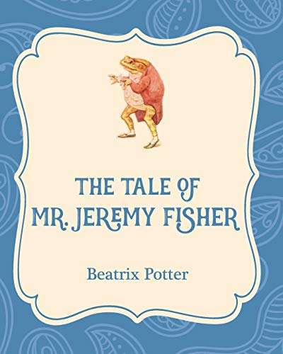 9781532400506: The Tale of Mr. Jeremy Fisher (Xist Illustrated Childrens Classics)