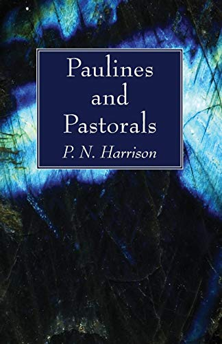 Paulines and Pastorals: Harrison, P. N.