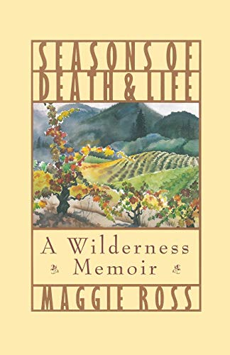 9781532601477: Seasons of Death and Life: A Wilderness Memoir