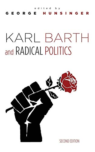 9781532603969: Karl Barth and Radical Politics, Second Edition