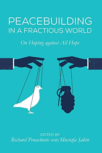 Peacebuilding in a Fractious World: On Hoping: Pickwick Publications