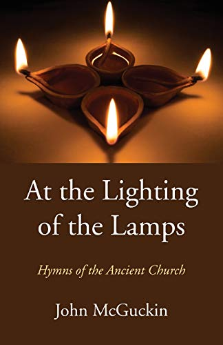 9781532616594: At the Lighting of the Lamps: Hymns of the Ancient Church