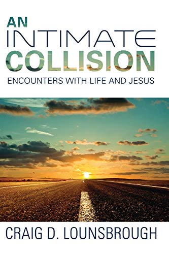 9781532641589: An Intimate Collision: Encounters with Life and Jesus