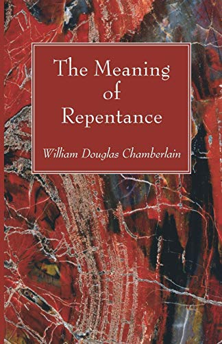 9781532645761: The Meaning of Repentance