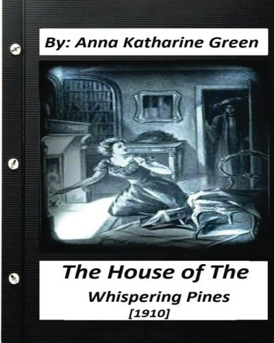 9781532701238: The House of the Whispering Pines (1910) Anna Katharine Green (World's Classics