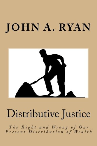 9781532705984: Distributive Justice: The Right and Wrong of Our Present Distribution of Wealth