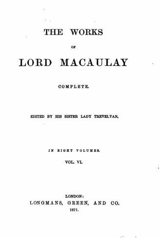 The Works of Lord Macaulay Complete, Volume: Macaulay, Lord