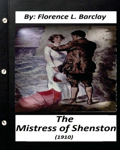 The Mistress of Shenstone (1910) by: Florence: Florence L Barclay