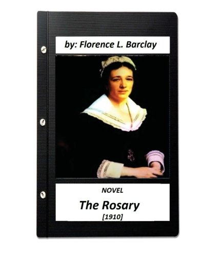 The Rosary Novel (1910) by Florence L.: Barclay, Florence L.