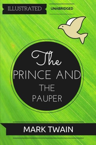 9781532715181: The Prince and the Pauper: By Mark Twain : Illustrated & Unabridged