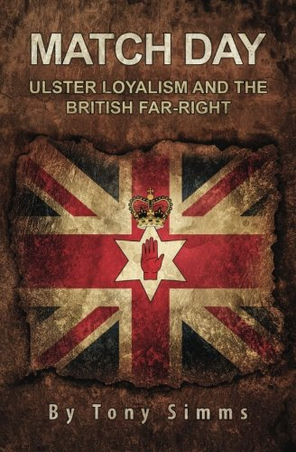 9781532718182: Match Day - Ulster Loyalism And The British Far-Right