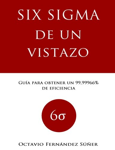 9781532718793: Six Sigma de un Vistazo: Guía para obtener un 99,99966% de eficiencia