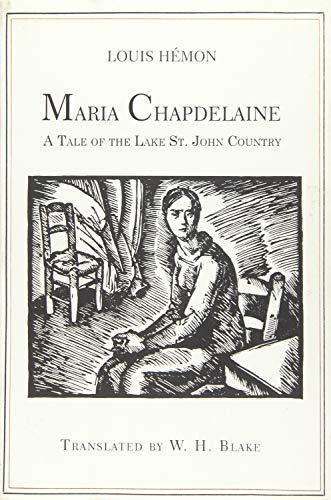 Maria Chapdelaine: A Tale of the Lake: Hémon, Louis