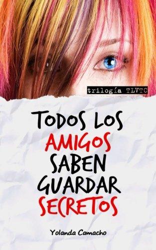 9781532722158: Todos los amigos saben guardar secretos (Todos los vampiros tienen colmillos) (Volume 2) (Spanish Edition)
