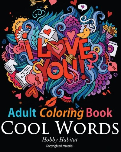 9781532725487: Adult Coloring Book - Cool Words: Coloring Book for Adults Featuring 30 Cool, Family Friendly Words: Volume 15 (Hobby Habitat Coloring Books)