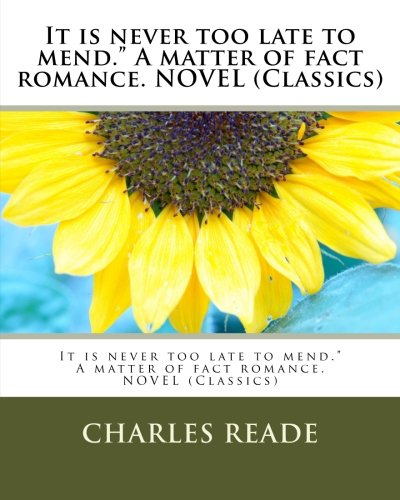 "It Is Never Too Late to Mend."": Reade, Charles"