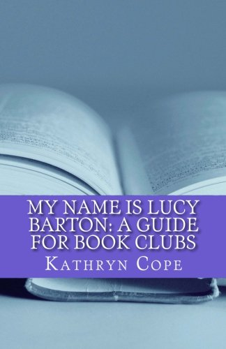 9781532733185: My Name is Lucy Barton: A Guide for Book Clubs (The Reading Room Book Group Notes)