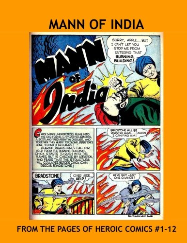 9781532738272: Mann Of India: His Complete Adventures From Heroic Comics #1-12 --- All Stories - No Ads