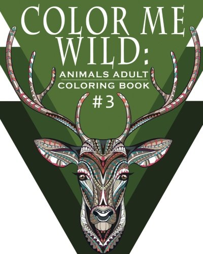 9781532742996 Color Me Wild Adult Coloring Book For Adults Featuring 31 Beautiful