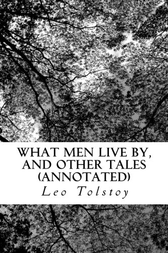 9781532743337: What Men Live By, and Other Tales (Annotated)