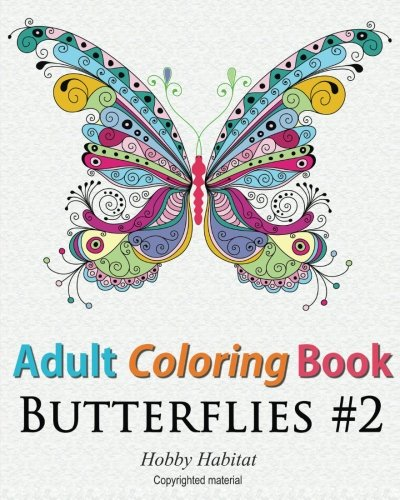 9781532743344: Adult Coloring Book - Butterflies: Coloring Book for Adults Featuring 50 HD Butterfly Patterns (Hobby Habitat Coloring Books) (Volume 17)